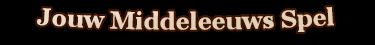 Jouw middeleeuws spel